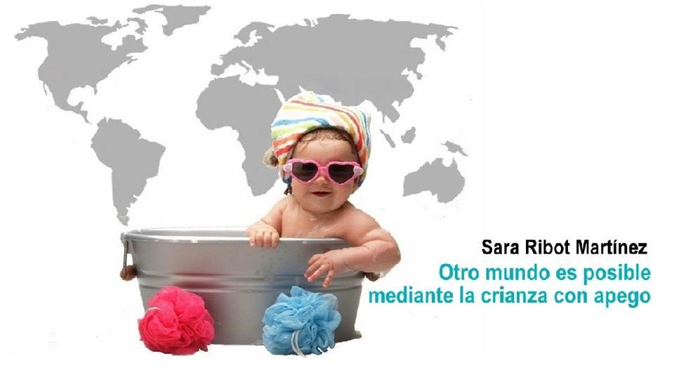 Sara Ribot - Otro mundo es posible mediante la crianza con apego